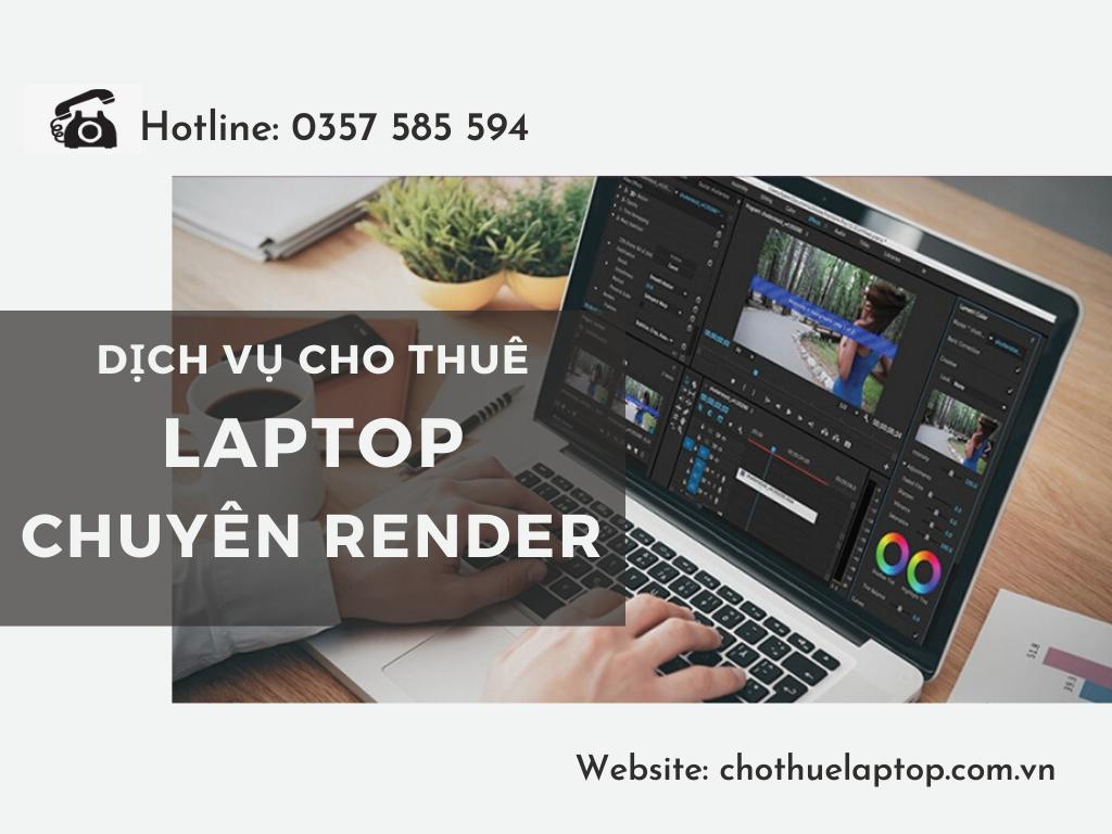 Cho Thuê Laptop Chuyên Render