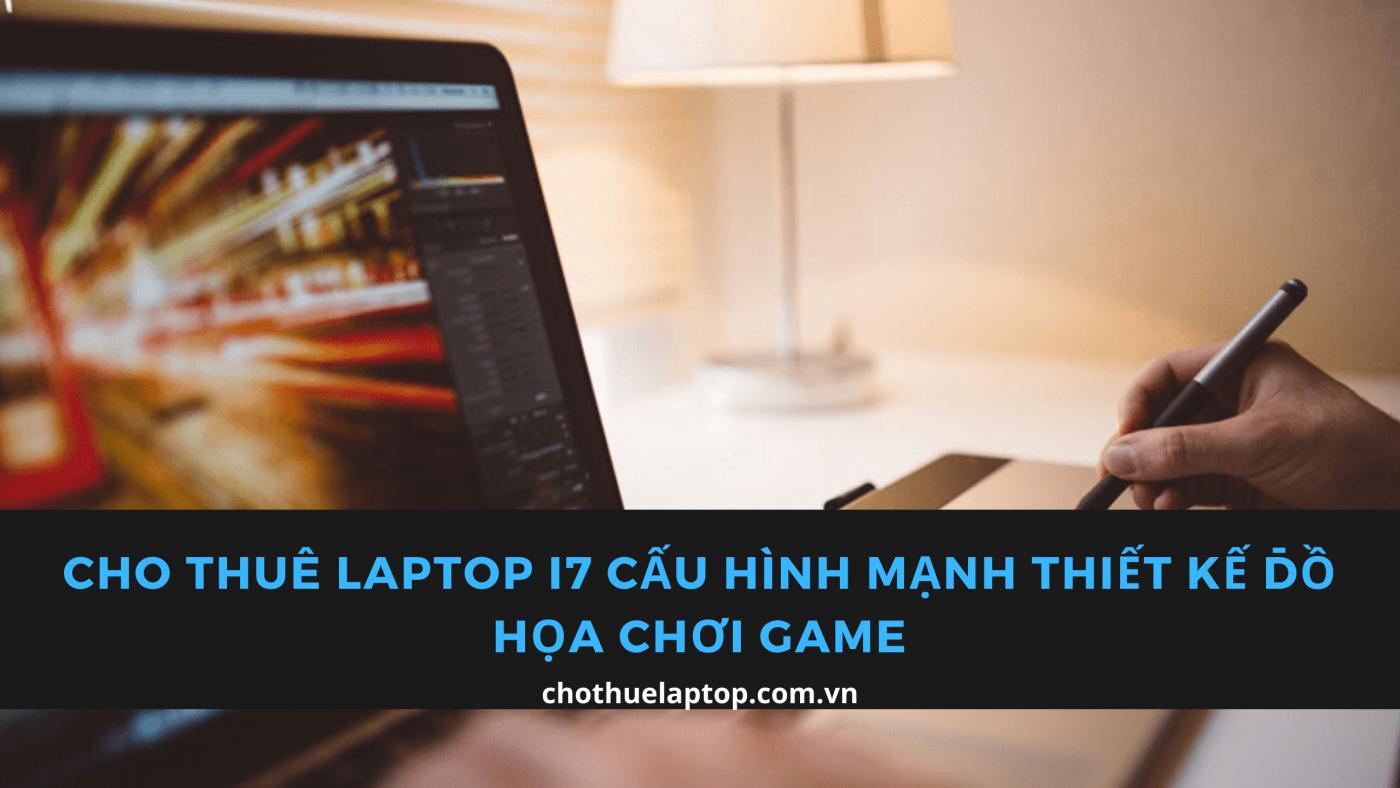 Cho thuê laptop i7