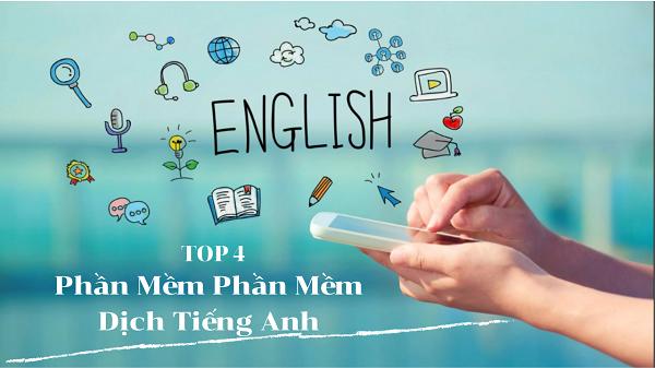Top 4 phần mềm dịch tiếng anh chuẩn